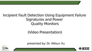 Incipient Fault Detection Using Equipment Failure Signatures and Power Quality Monitors