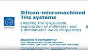 Silicon Micromachined THz Systems Enabling the Large Scale Exploitation of Millimeter and Submillimeter Wave Frequencies