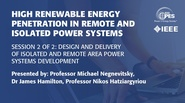 High Renewable Energy Penetration in Remote and Isolated Power Systems - Session 2