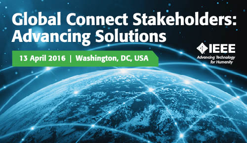 Global Connect Stakeholders: Advancing Solutions - April 13, 2016