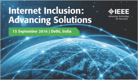 Internet Inclusion: Advancing Solutions - Delhi, India, September 15, 2016
