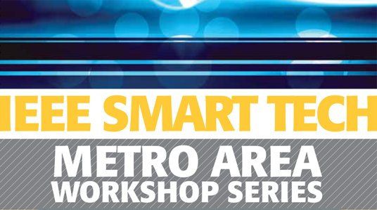 IEEE Smart Tech Metro Area Workshop Signature Event - 2016