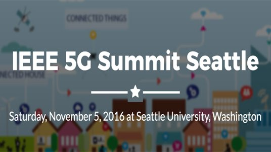5G Summit - Seattle, WA, 2016