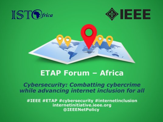 IEEE Experts in Technology and Policy (ETAP) Forum on Cybersecurity - Namibia, Africa 2017