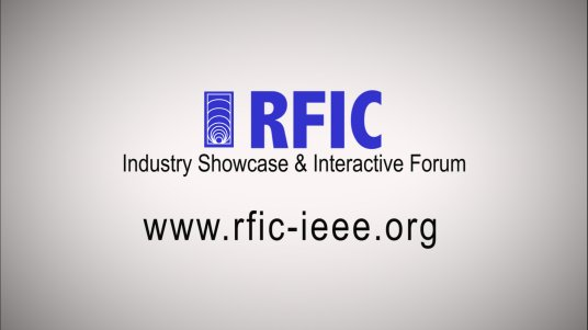 IEEE RFIC Industry Showcase and Interactive Forum
