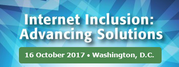 Internet Inclusion: Advancing Solutions - Live from Washington DC