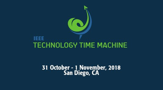 IEEE Technology Time Machine 2018