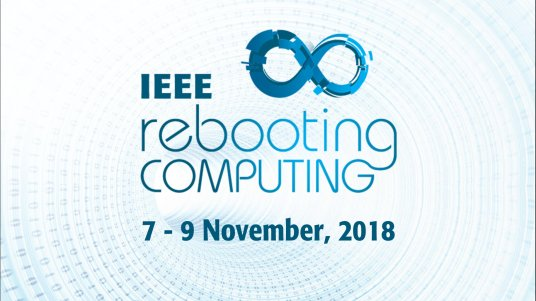 IEEE International Conference on Rebooting Computing 2018