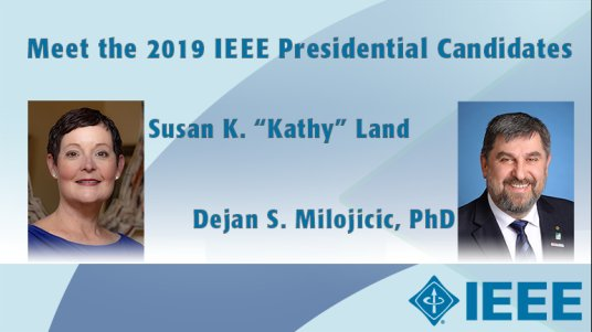 Meet the 2019 IEEE Presidential Candidates