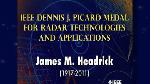 2011 IEEE Dennis J. Picard Medal for Radar Technologies and Applications - James M. Headrick