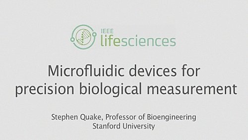 Microfluidic devices for precision biological measurement: Stephen Quake