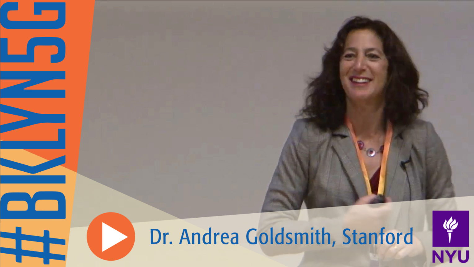 The Brooklyn 5G Summit: Dr. Andrea Goldsmith of Stanford University
