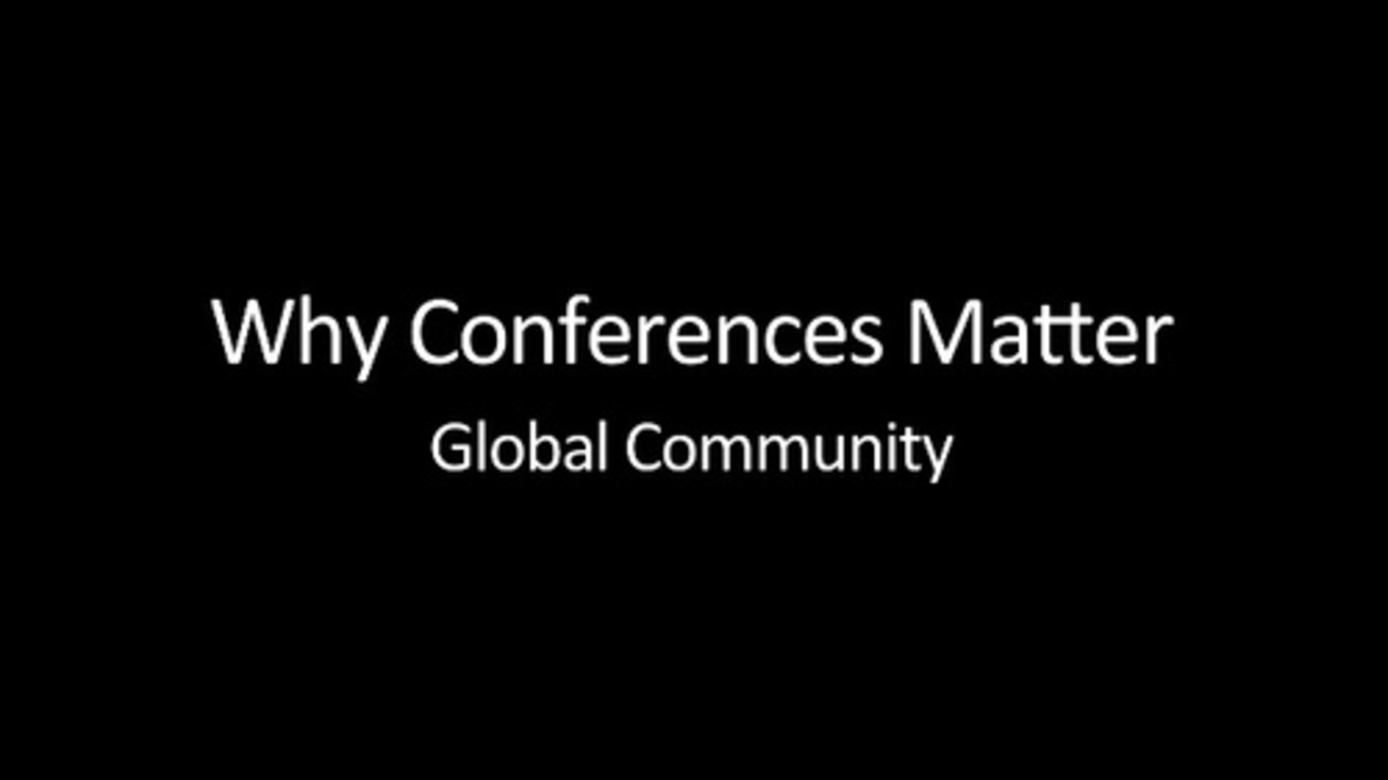 Why Conferences Matter: The Global Technical Community