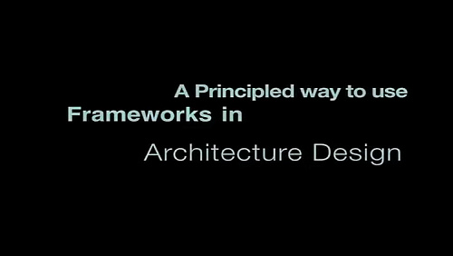 A Principled Way to Use Frameworks in Architecture Design