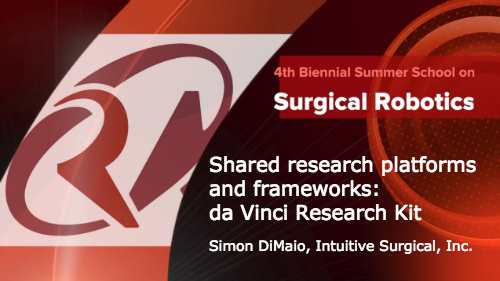Surgical Robotics: Shared research platforms and frameworks - da Vinci Research Kit