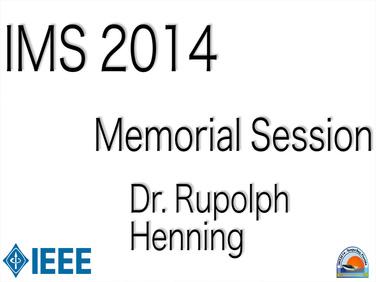 IMS 2014: Dr. Rudolph Henning Memorial