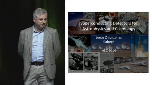 Superconducting Detectors for Astrophysics and Cosmology - ASC-2014 Plenary series - 9 of 13 - Thursday 2014/8/14