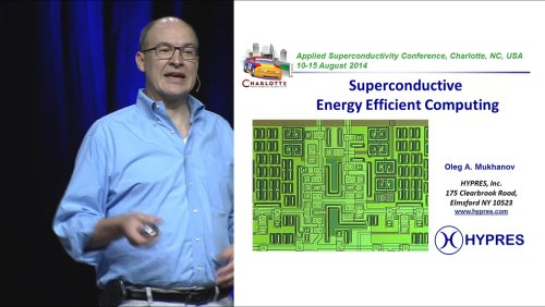 Superconductive Energy-Efficient Computing - ASC-2014 Plenary-series - 6 of 13 - Wednesday 2014/8/13