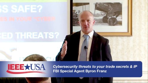 Cybersecurity Threats To Your Trade Secrets & IP - IEEE USA
