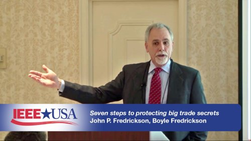 Seven (Small) Steps to Protecting Big Trade Secrets and Confidential Information, Part 2 - IEEE USA