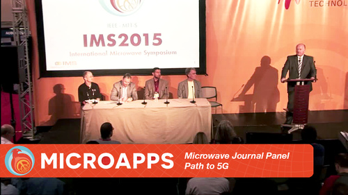 Microwave Journal Panel Session Path to 5G - Design and Test Challenges - MicroApps IMS 2015