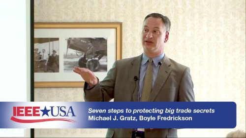 Seven (Small) Steps to Protecting Big Trade Secrets and Confidential Information, Part 1 - IEEE USA