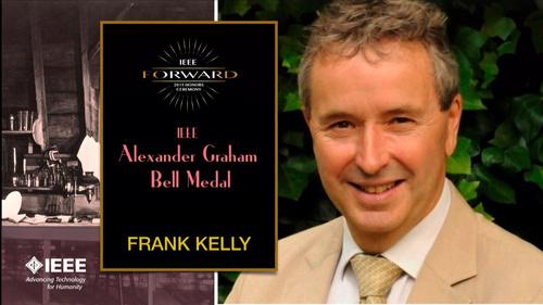2015 IEEE Honors: IEEE Alexander Graham Bell Medal - Frank Kelly