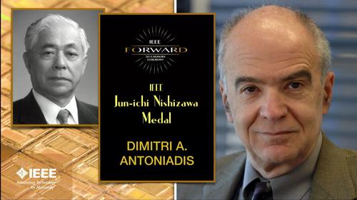 2015 IEEE Honors: IEEE Jun-ichi Nishizawa Medal - Dimitri A. Antoniadis