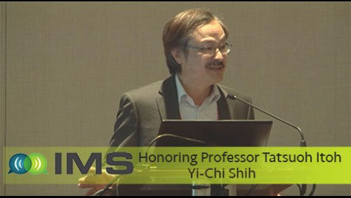 IMS Honorary Session for Tatsuo Itoh: Yi-Chi Shih