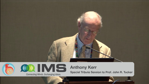 IMS 2015: Anthony Kerr - Special Tribute Session honoring Prof. John R. Tucker