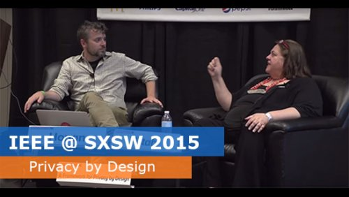 IEEE @ SXSW 2015 - A Framework for Privacy by Design