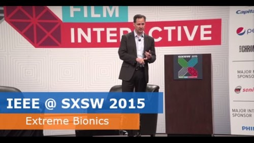 IEEE @ SXSW 2015 - Extreme Bionics: The End of Disability