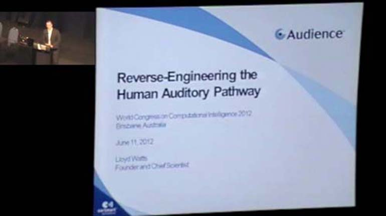 Lloyd Watts: Reverse-Engineering the Human Auditory Pathway -WCCI 2012 Plenary talk
