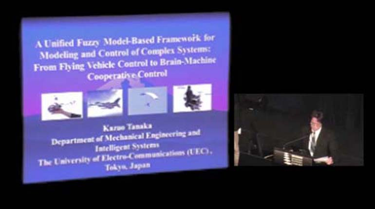Kazuo Tanaka: A Unified Fuzzy Model-Based Framework for Modeling and Control of Complex Systems: From Flying Vehicle Control to
