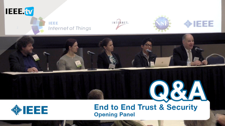 Opening Panel: 2016 End to End Trust and Security Workshop for the Internet of Things