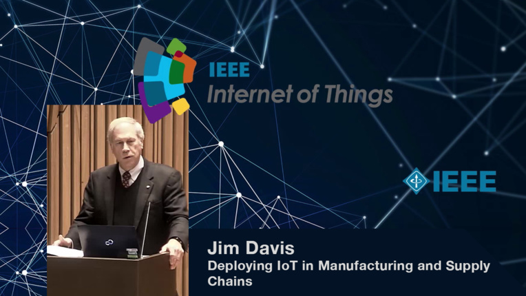 Jim Davis on Deploying IoT in Manufacturing and Supply Chains - WF-IoT 2015