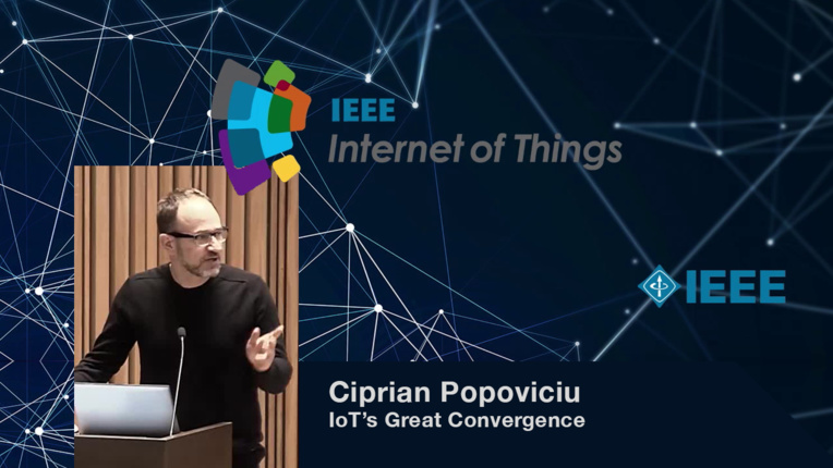Ciprian Popoviciu on IoT's Great Convergence - WF-IoT 2015