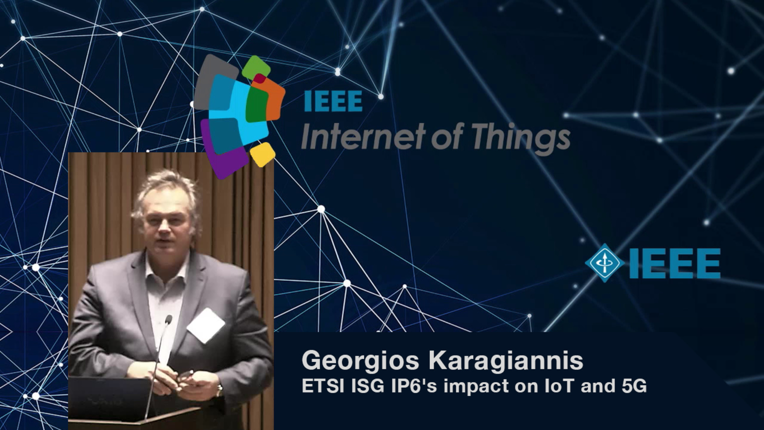 Georgios Karagiannis: ETSI ISG IP6's impact on IoT and 5G - WF-IoT 2015