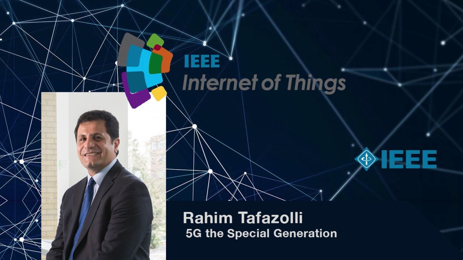 Rahim Tafazolli: 5G the Special Generation - WF-IoT 2015