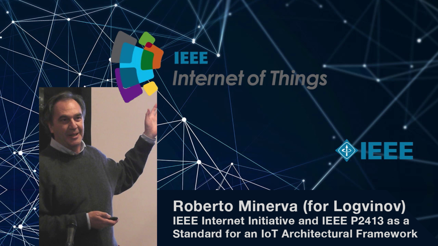 Roberto Minerva for Oleg Logvinov: IEEE Internet Initiative and IEEE P2413 - WF-IoT 2015