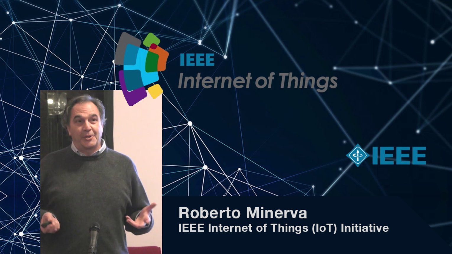 Roberto Minerva: IEEE Internet of Things (IoT) Initiative - WF-IoT 2015