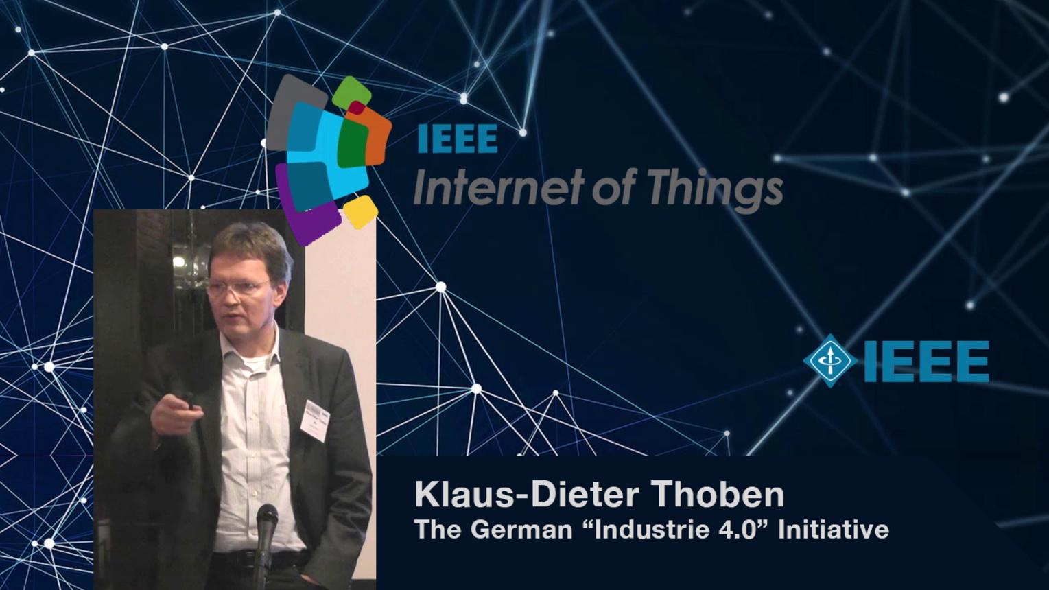 Klaus-Dieter Thoben: The German Industrie 4.0 Initiative - WF-IoT 2015