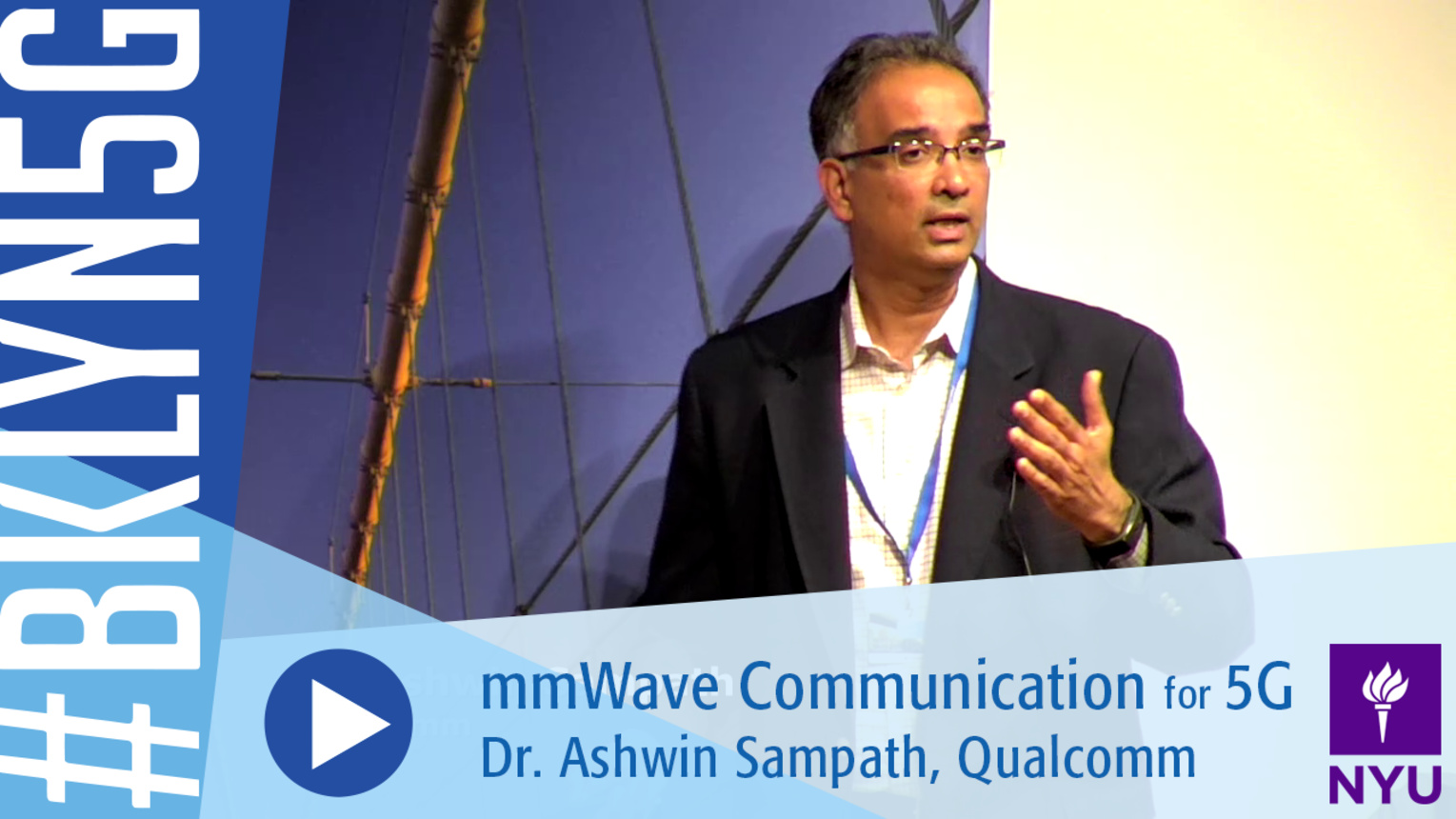 Brooklyn 5G 2016: Dr. Ashwin Sampath on mmWave Communication for 5G