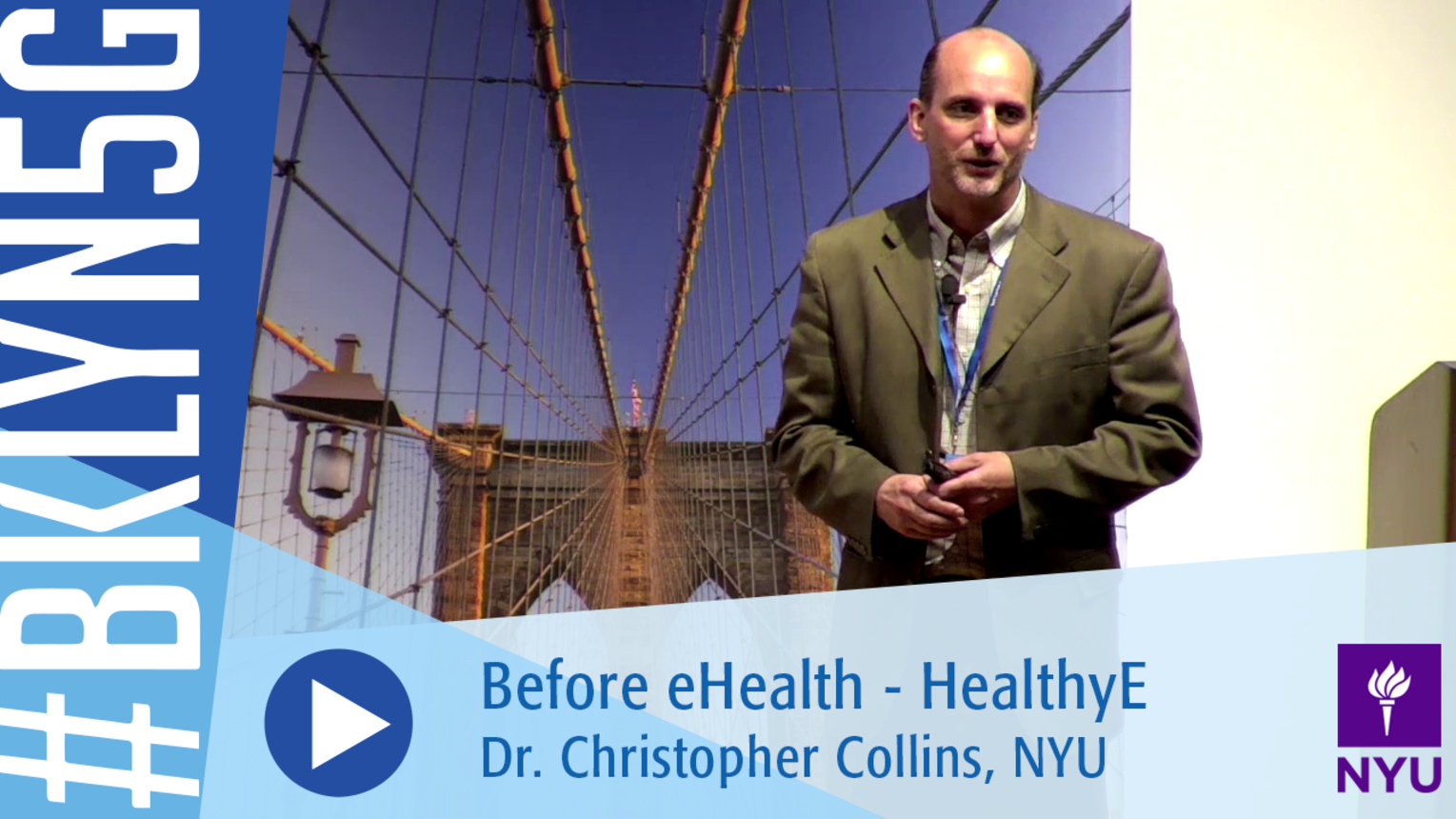 Brooklyn 5G 2016:  Dr. Christopher Collins: Before eHealth - HealthyE