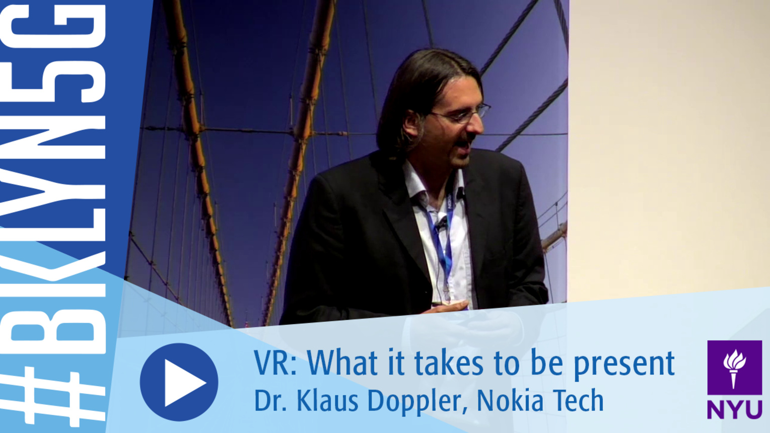 Brooklyn 5G 2016: Dr. Klaus Doppler on Virtual Reality - what it takes to be present