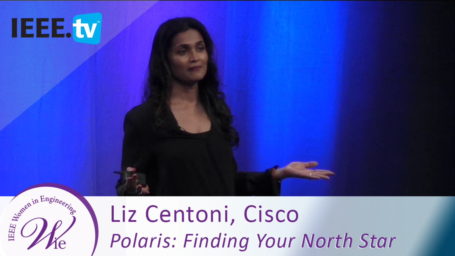 Liz Centoni from Cisco on Polaris: Finding Your North Star - 2016 Women in Engineering Conference
