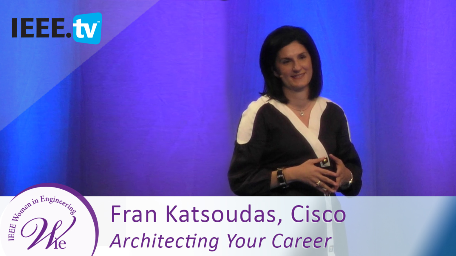 Cisco's Fran Katsoudas speaks about Architecting Your Career - 2016 Women in Engineering Conference