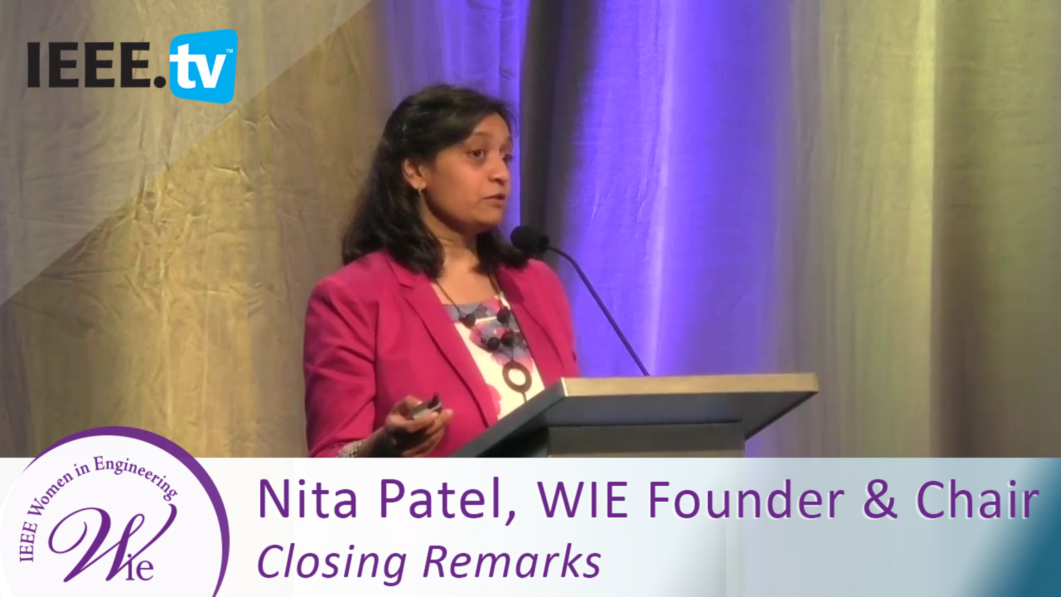 Nita Patel Closing Remarks - 2016 Women in Engineering Conference