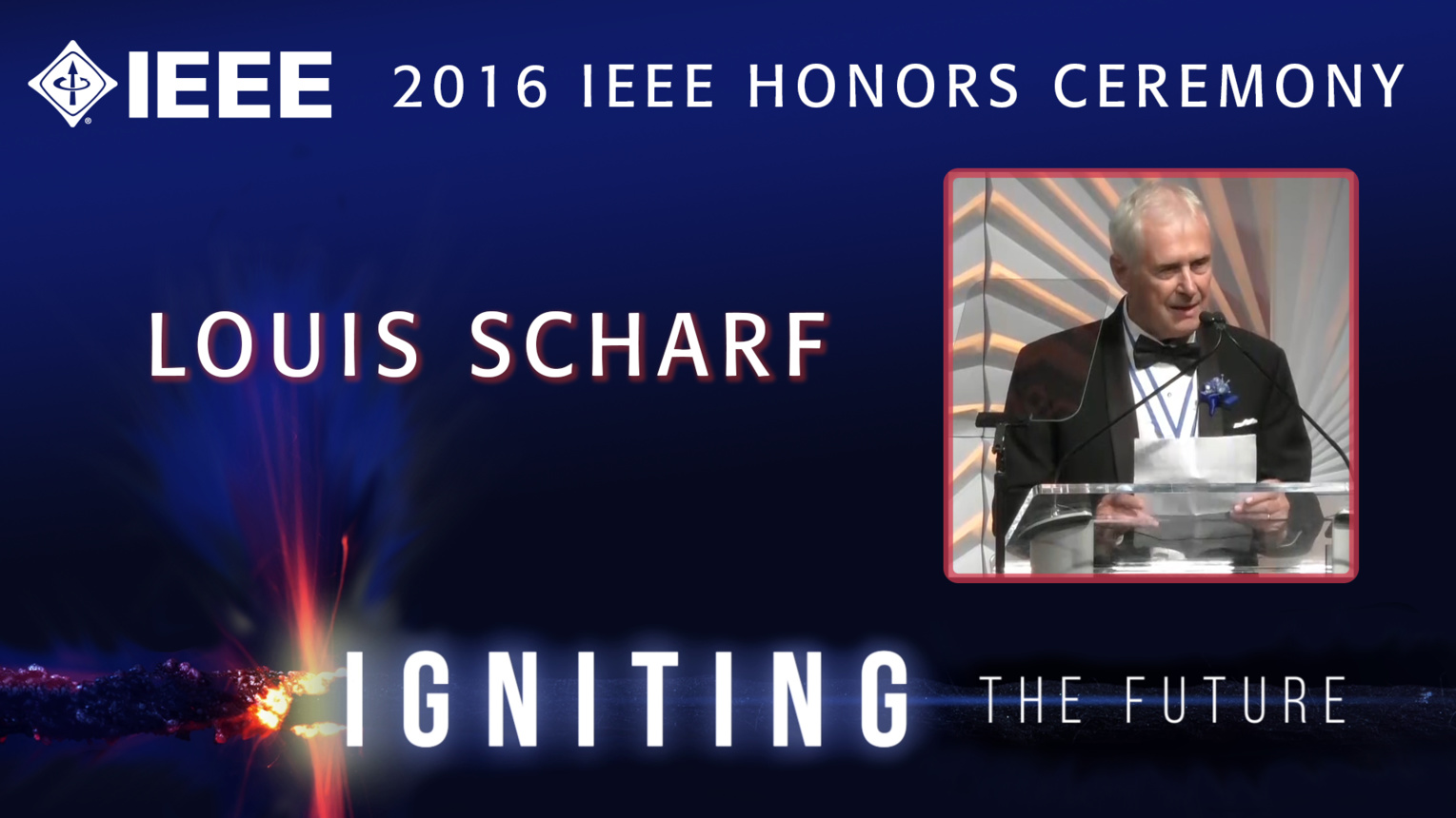 Louis Scharf receives the IEEE Jack S. Kilby Signal Processing Medal - Honors Ceremony 2016