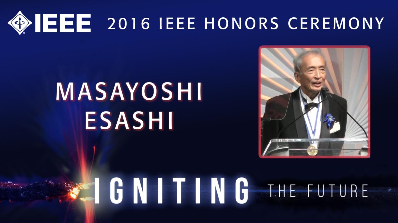 Masayoshi Esashi receives the IEEE Jun-ichi Nishizawa Medal - Honors Ceremony 2016